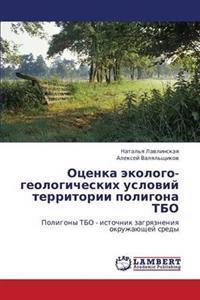Otsenka Ekologo-Geologicheskikh Usloviy Territorii Poligona Tbo