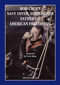 Bob Croft Navy Diver, Submariner, Father of American Freediving