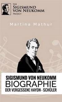 Sigismund Von Neukomm - Biographie - Der Vergessene Haydn-Schuler