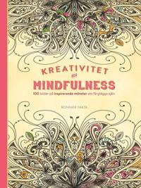 Kreativitet och mindfulness. 100 bilder på inspirerande mönster att färglägga själv