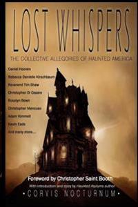 Lost Whispers the Collective Allegories of Haunted America