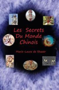 Les Secrets Du Monde Chinois