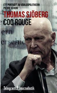 Coq Rouge : ett porträtt av världspolitikern Pierre Schori