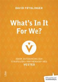 What's in it for We? : inköp, outsourcing och strategiska partnerskap med Vested