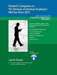 Plunkett's Companion to the Almanac of American Employers 2015