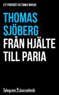 Från hjälte till paria : ett porträtt av Tomas Brolin