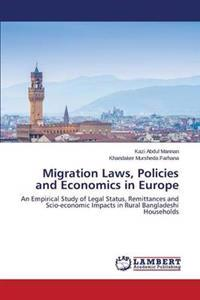 Migration Laws, Policies and Economics in Europe