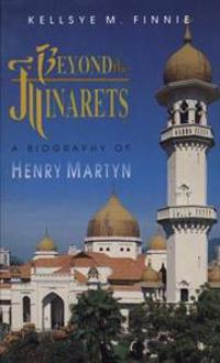Beyond the Minarets: A Biography of Henry Martyn