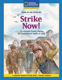 Content-Based Chapter Books Fiction (Social Studies: Stand Up and Speak Out): Strike Now!