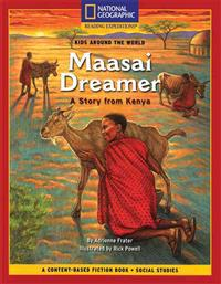Content-Based Chapter Books Fiction (Social Studies: Kids Around the World): Maasai Dreamer: A Story from Kenya