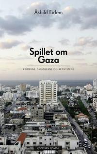 Spillet om Gaza - Åshild Eidem   Inprintwriters.org