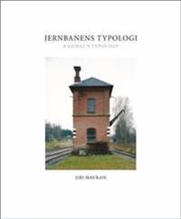 Jernbanens typologi = Railway's typology - Jiri Havran | Inprintwriters.org