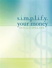 S.I.M.P.L.I.F.Y. Your Money
