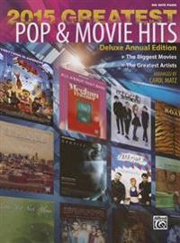 2015 Greatest Pop & Movie Hits: The Biggest Movies * the Greatest Artists (Big Note Piano)