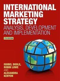 International marketing strategy - analysis, development and implementation