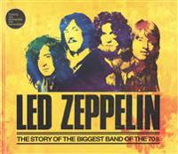 Led Zeppelin: The Story of the Biggest Band of the 70s