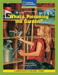Content-Based Chapter Books Fiction (Science: Planet Protectors): What's Poisoning the Garden?