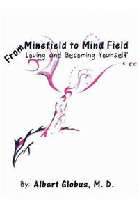 From Minefield to Mind Field