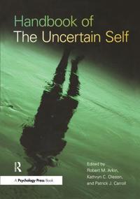 Handbook of the Uncertain Self