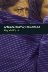 Antiimperialismo y noviolencia/ Anti-Imperialism and Nonviolence