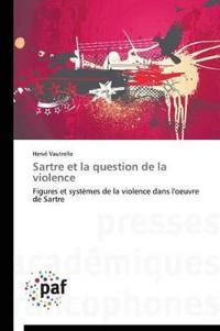 Sartre Et La Question de la Violence