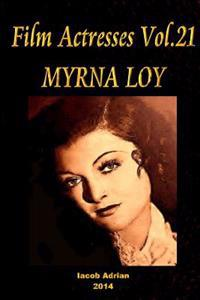 Film Actresses Vol.21 Myrna Loy: Part 1