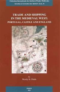 Trade and Shipping in the Medieval West