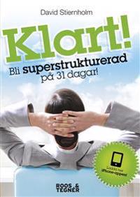 Klart! : bli superstrukturerad på 31 dagar!