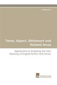 Tense, Aspect, Aktionsart and Related Areas