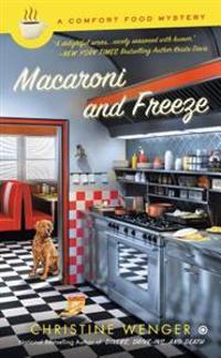 Macaroni and Freeze: A Comfort Food Mystery