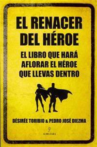 El renacer del héroe / The rebirth of the hero