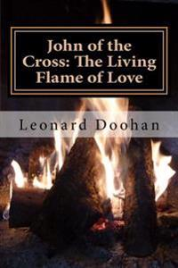 John of the Cross: The Living Flame of Love