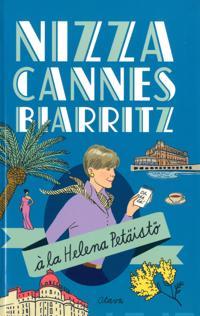 Nizza, Cannes, Biarritz à la Helena Petäistö