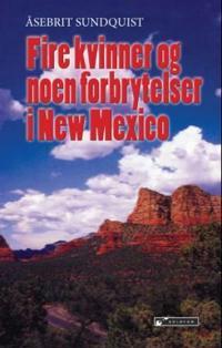 Fire kvinner og noen forbrytelser i New Mexico - Åsebrit Sundquist | Inprintwriters.org