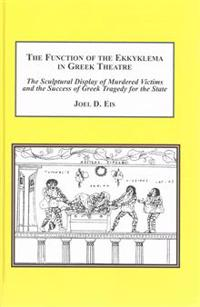 The Function of the Ekkyklema in Greek Theatre