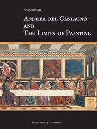 Andrea Del Castagno and the Limits of Painting