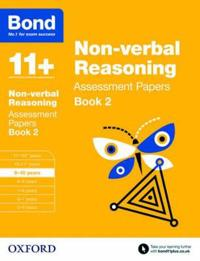 Bond 11+: non-verbal reasoning: assessment papers - 9-10 years book 2