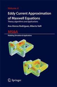 Eddy Current Approximation of Maxwell Equations