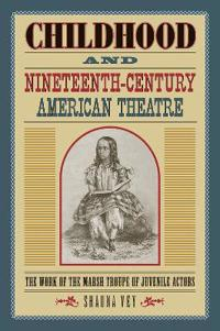 Childhood and NineteenthCentury American Theatre