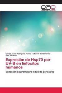 Expresion de Hsp70 Por UV-B En Linfocitos Humanos
