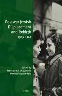 Postwar Jewish Displacement and Rebirth: 1945-1967