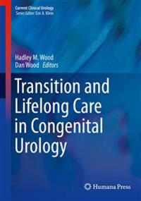 Transition and Lifelong Care in Congenital Urology