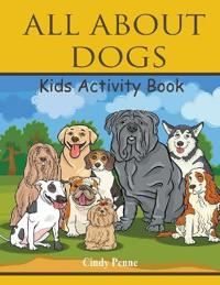 All about Dogs Kids's Activity Book