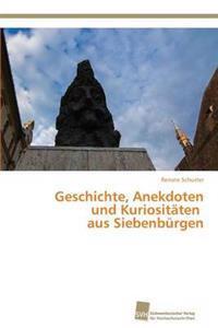 Geschichte, Anekdoten Und Kuriositaten Aus Siebenburgen
