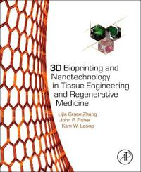 3d Bioprinting and Nanotechnology in Tissue Engineering and Regenerative Medicine
