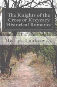 The Knights of the Cross or Krzyzacy Historical Romance