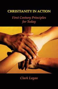 Christianity in Action: First Century Principles for Today