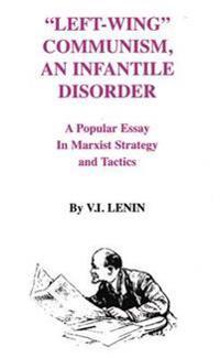 Left-Wing Communism, an Infantile Disorder