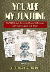 """You Are My Sunshine: The WWII V-Mail Cartoons of Harry E. Chrisman: """"Love Letters to the Wacs"""""""