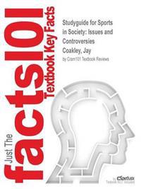 Studyguide for Sports in Society: Issues and Controversies by Coakley